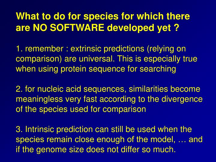 What to do for species for which there are NO SOFTWARE developed yet ?