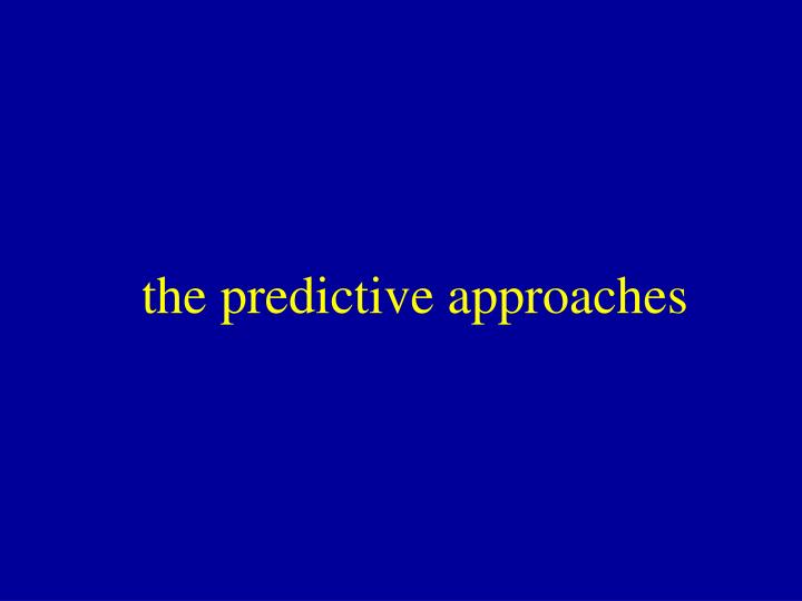 the predictive approaches