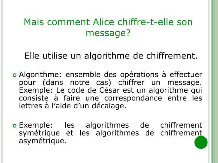 Mais comment Alice chiffre-t-elle son message?