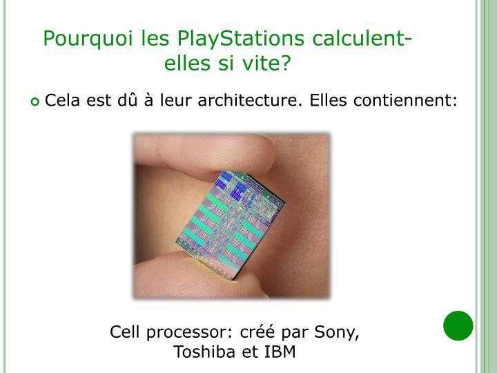 Pourquoi les PlayStations calculent-elles si vite?