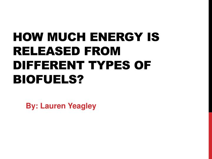 How much energy is released from different types of biofuels
