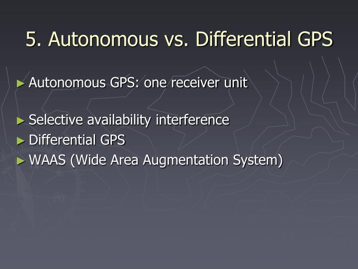 5. Autonomous vs. Differential GPS