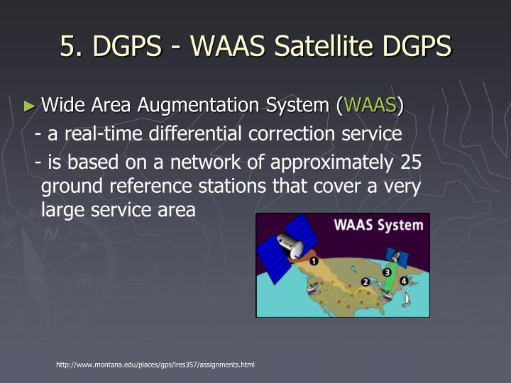 5. DGPS - WAAS Satellite DGPS