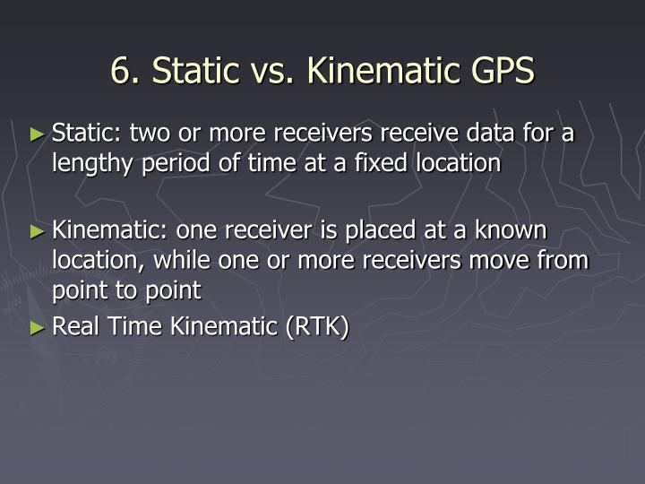 6. Static vs. Kinematic GPS