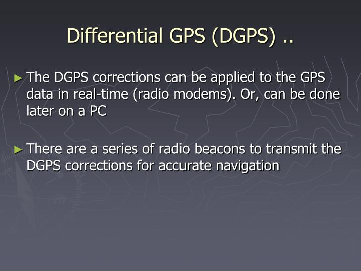 Differential GPS (DGPS) ..