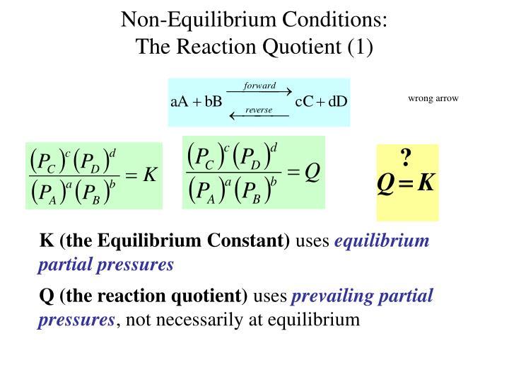 Non-Equilibrium Conditions: