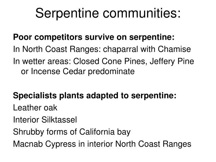 Serpentine communities: