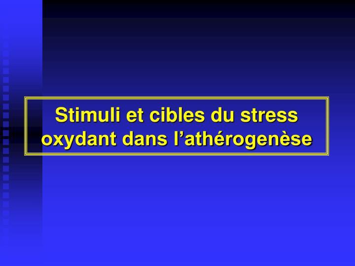 Stimuli et cibles du stress oxydant dans l'athérogenèse