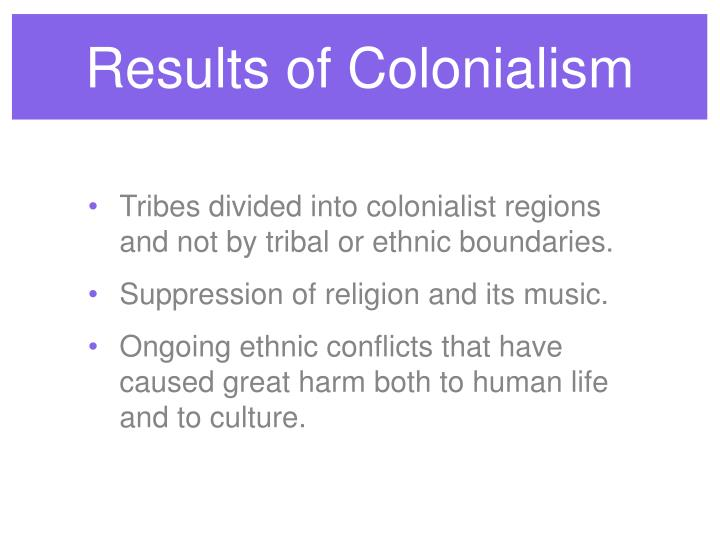 Results of Colonialism