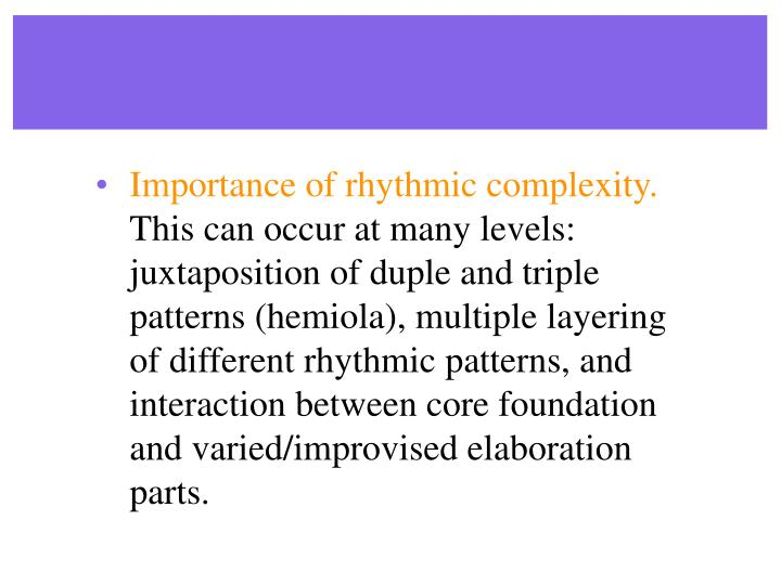Importance of rhythmic complexity.
