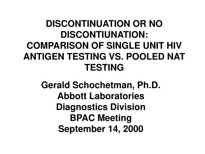 DISCONTINUATION OR NO DISCONTIUNATION: