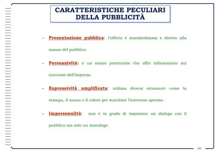 CARATTERISTICHE PECULIARI DELLA PUBBLICITÀ