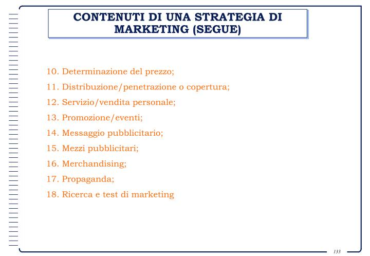 CONTENUTI DI UNA STRATEGIA DI MARKETING (SEGUE)