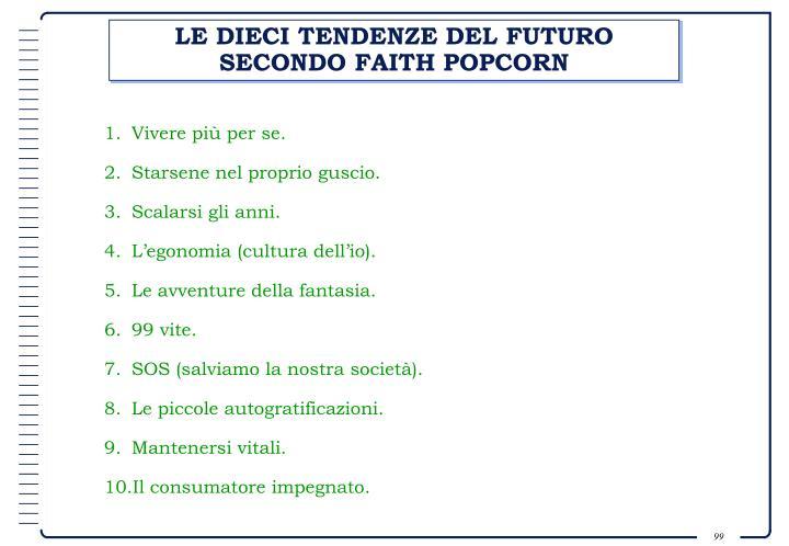 LE DIECI TENDENZE DEL FUTURO SECONDO FAITH POPCORN