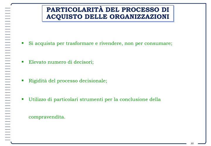 PARTICOLARITÀ DEL PROCESSO DI ACQUISTO DELLE ORGANIZZAZIONI