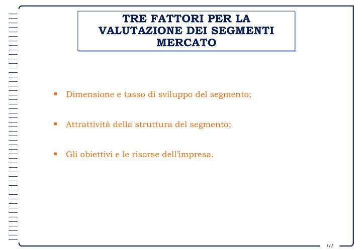 TRE FATTORI PER LA VALUTAZIONE DEI SEGMENTI MERCATO