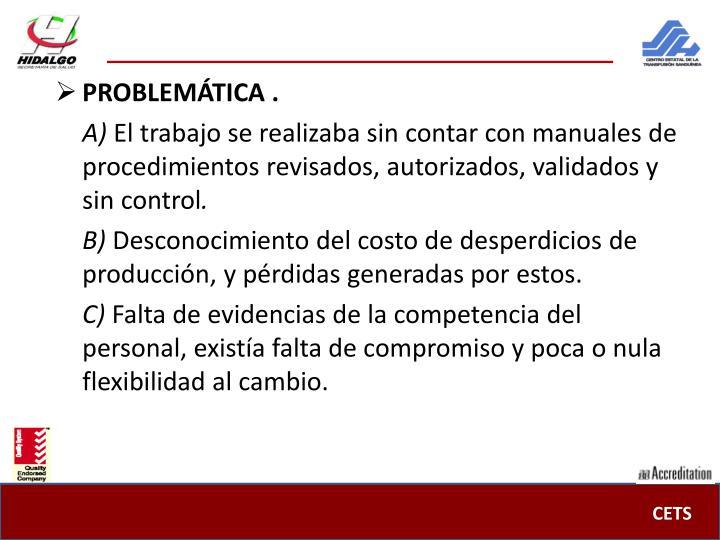 PROBLEMÁTICA .