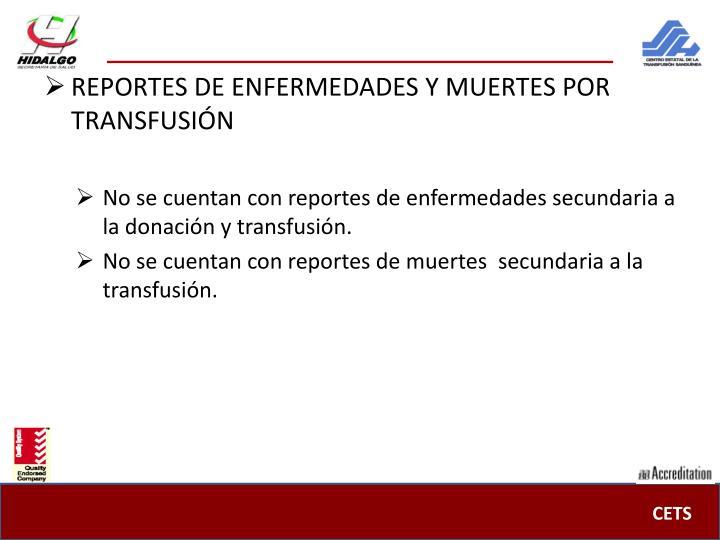 REPORTES DE ENFERMEDADES Y MUERTES POR TRANSFUSIÓN