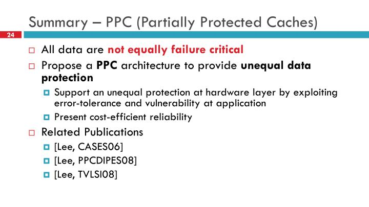 Summary – PPC (Partially Protected Caches)