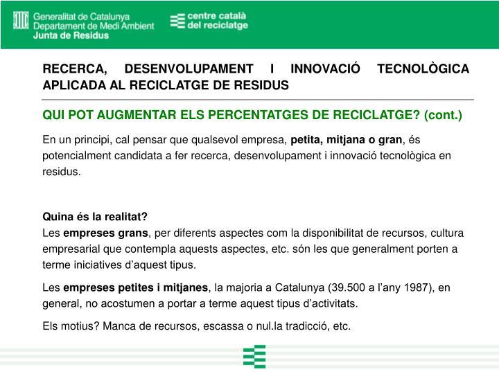 RECERCA, DESENVOLUPAMENT I INNOVACIÓ TECNOLÒGICA APLICADA AL RECICLATGE DE RESIDUS
