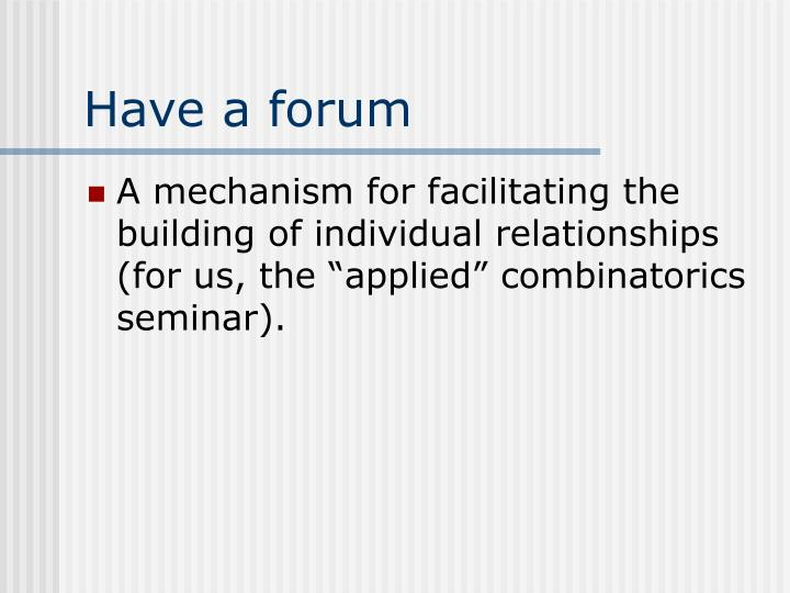 Have a forum