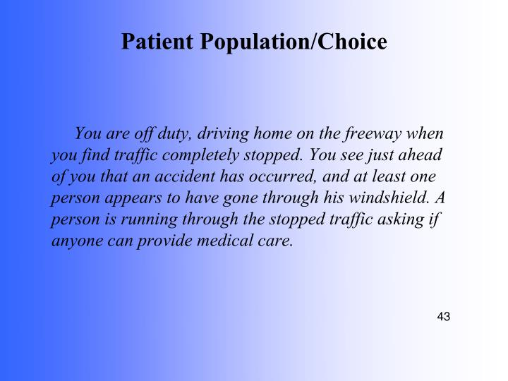 Patient Population/Choice