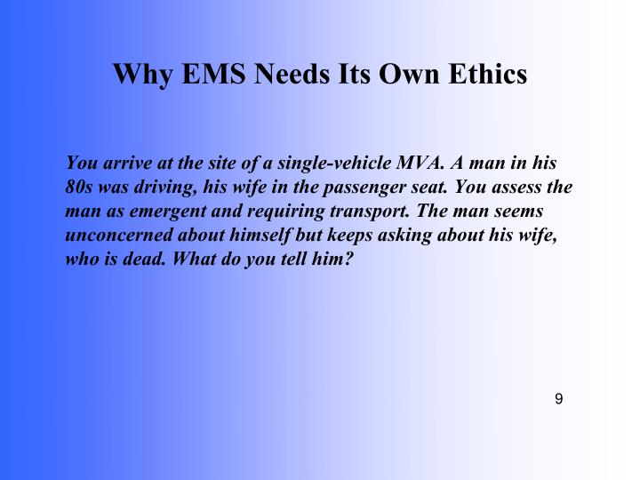 Why EMS Needs Its Own Ethics