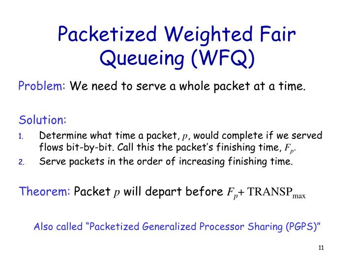 Packetized Weighted Fair Queueing (WFQ)