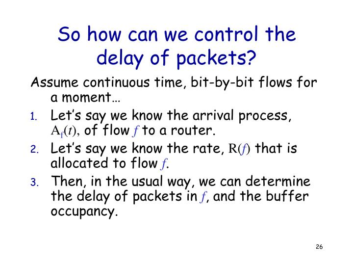 So how can we control the delay of packets?