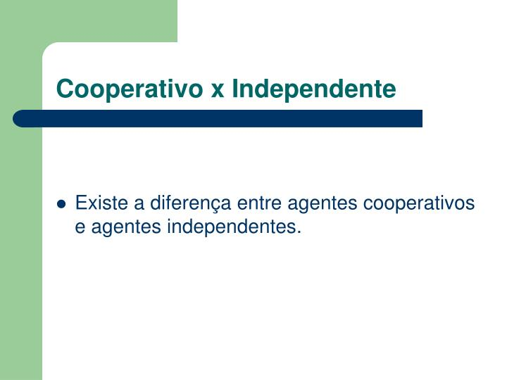 Cooperativo x Independente