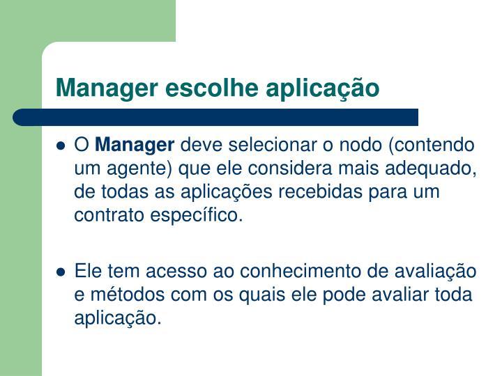 Manager escolhe aplicação