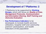 development of 7 platforms 2