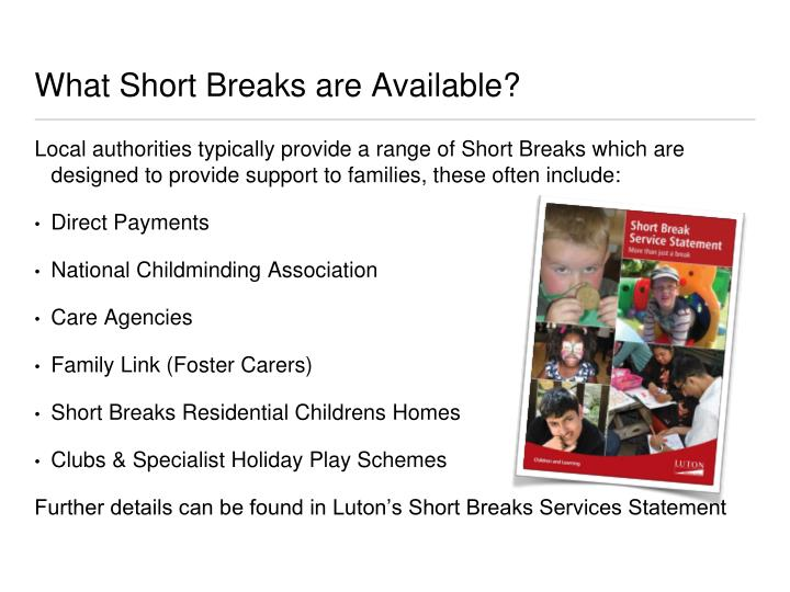 What Short Breaks are Available?