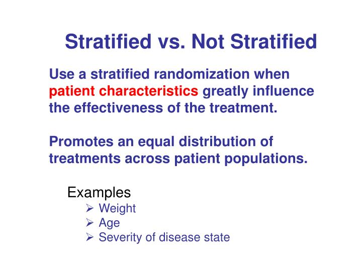 Stratified vs. Not Stratified