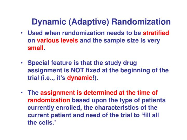 Dynamic (Adaptive) Randomization