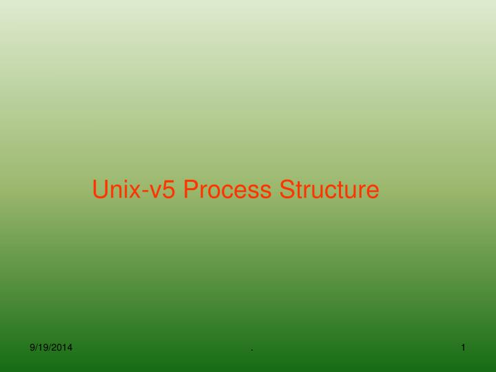Unix v5 process structure