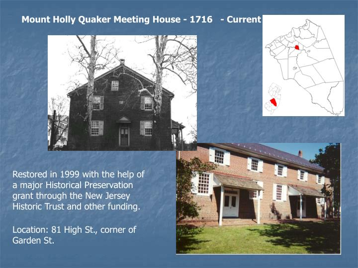 Mount Holly Quaker Meeting House - 1716   - Current building: