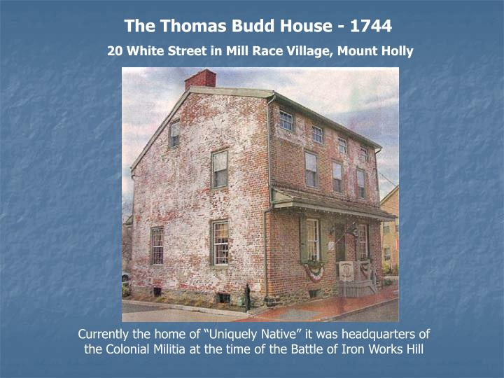 The Thomas Budd House - 1744