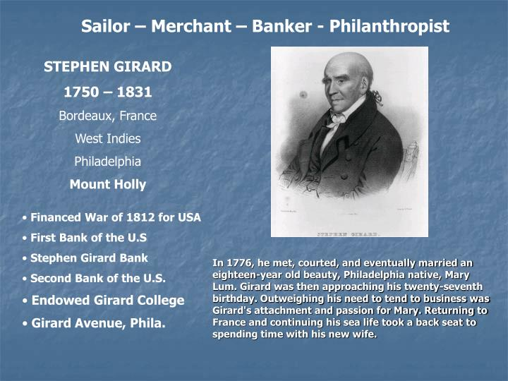 Sailor – Merchant – Banker - Philanthropist