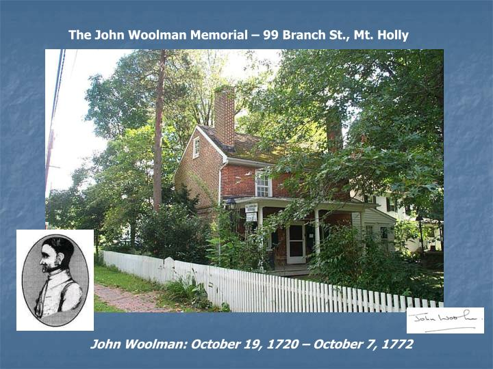 The John Woolman Memorial – 99 Branch St., Mt. Holly
