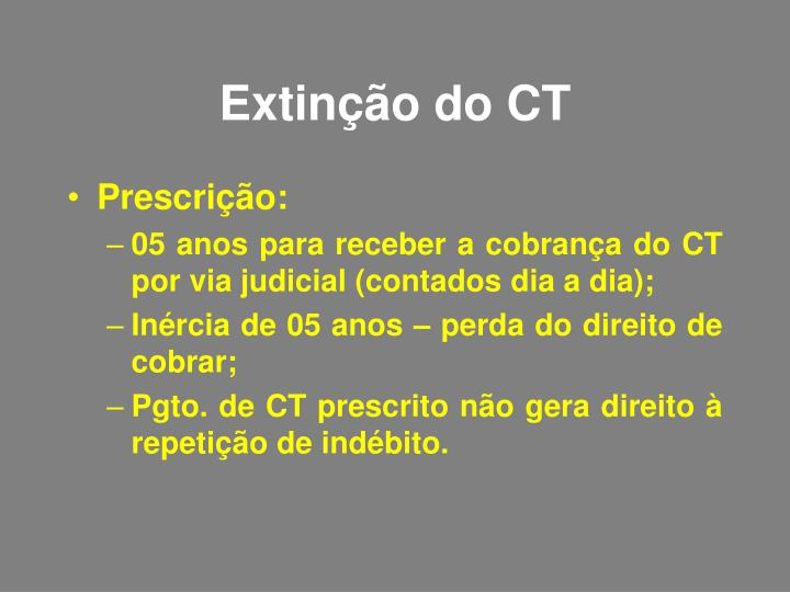 Extinção do CT