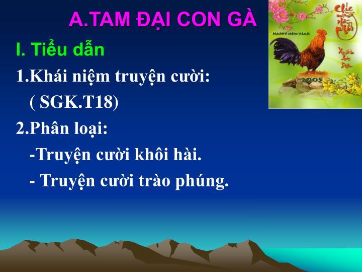 A.TAM ĐẠI CON GÀ
