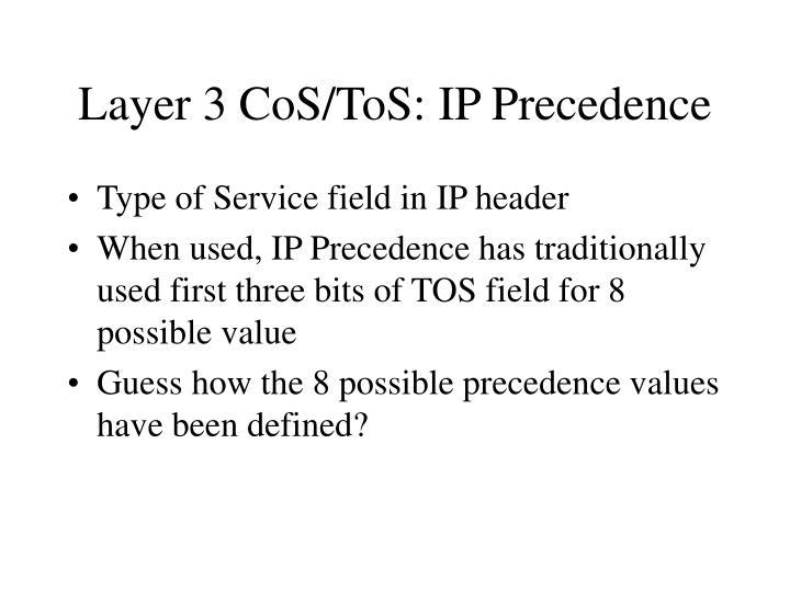 Layer 3 CoS/ToS: IP Precedence