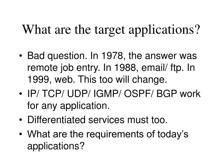 What are the target applications?