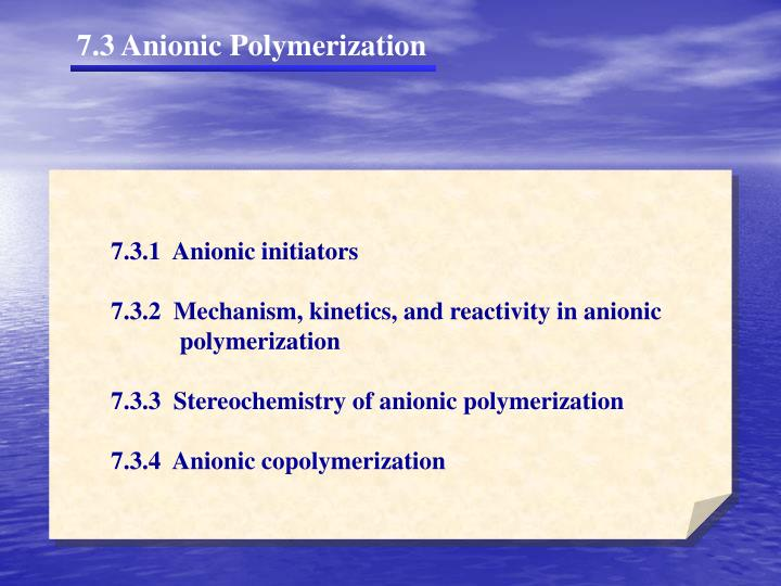 7.3 Anionic Polymerization