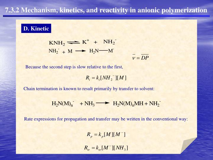 7.3.2 Mechanism, kinetics, and reactivity in anionic polymerization