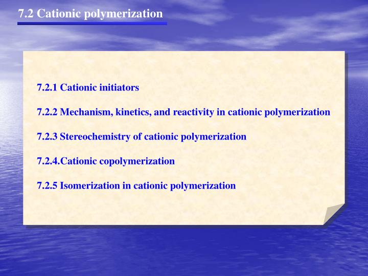 7.2 Cationic polymerization