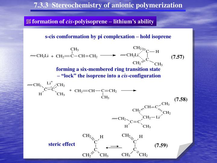 7.3.3  Stereochemistry of anionic polymerization