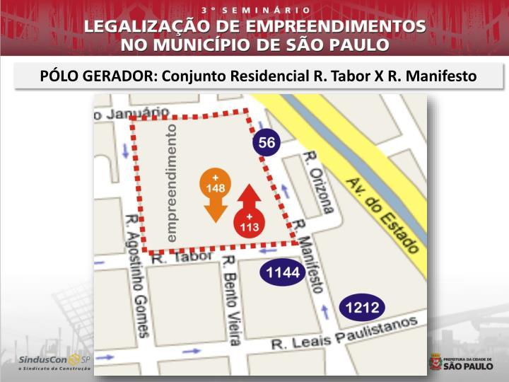 PÓLO GERADOR: Conjunto Residencial R.