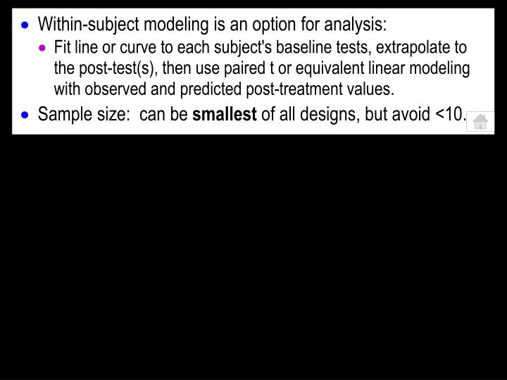 Within-subject modeling is an option for analysis: